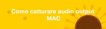 blog post su web design e sviluppo Come registrare audio in uscita Mac