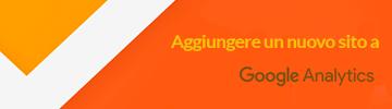 blog post su web design e sviluppo Google Analytics: Aggiungere un nuovo sito senza creare un secondo account