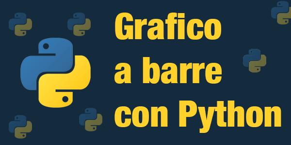 Guida python in italiano Come creare un grafico a barre con Python e Matplotlib