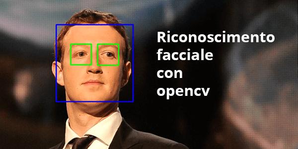 Guida python in italiano Creare un programma per riconoscimento facciale con Python