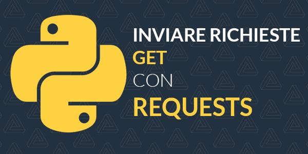 Guida python in italiano Come inviare una richiesta GET con Python e requests