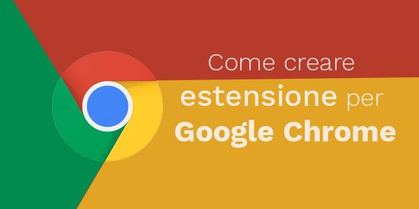 Guida web app in italiano Come creare un'estensione per Chrome per personalizzare la pagina Nuova Tab
