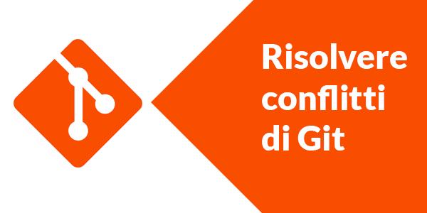 Guida web app in italiano Come risolvere un conflict durante un merge in Git