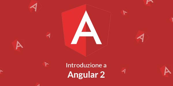 Guida javascript in italiano Iniziare con Angular 2: Guida installazione e prima web app