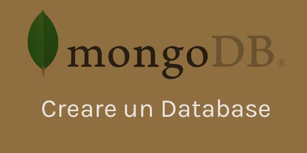 Guida database in italiano Come creare il tuo primo Database con MongoDB