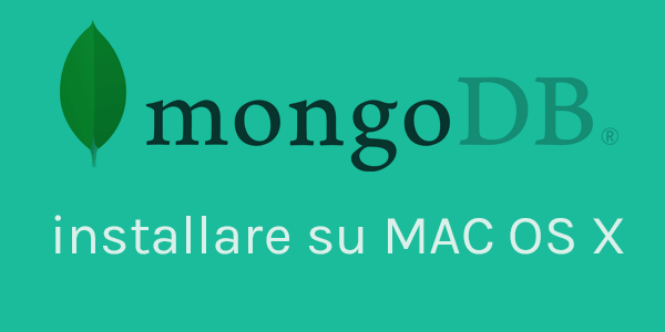 Guida database in italiano Come installare MongoDB su MAC OS X