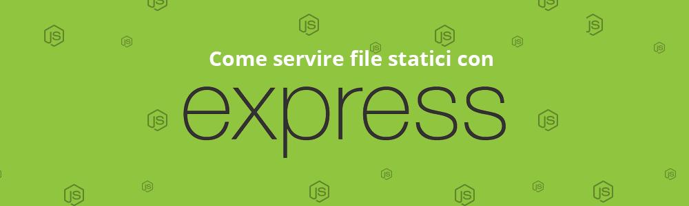 come servire file statici come file CSS e JS con express per collegare file CSS a file HTML
