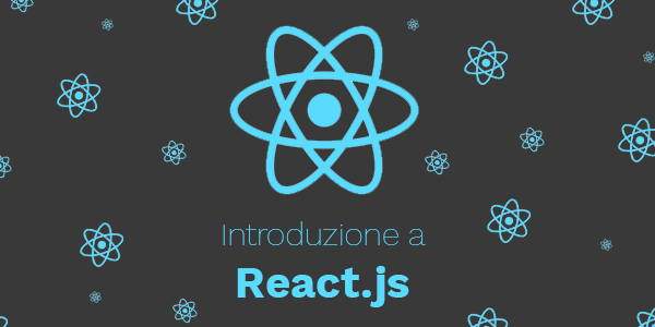 Guida javascript in italiano Come iniziare con React: installazione e prima web app
