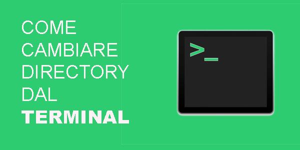 come cambiare cartella o directory con il terminale mac o linux