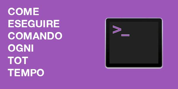 Guida web design italiano webmaster Come ripetere un comando ogni tot di tempo su Mac
